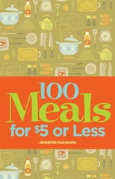 100 Meals for $5 or Less ebook by Jennifer Maughan