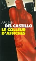 Le Colleur d'affiches ebook by Michel del Castillo