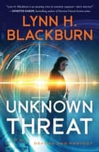 Unknown Threat (Defend and Protect Book #1) ebook by Lynn H. Blackburn