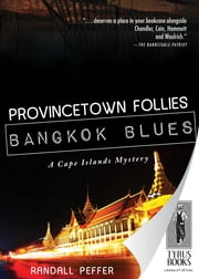 Provincetown Follies, Bangkok Blues ebook by Randall Peffer