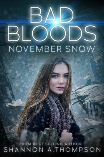 Bad Bloods: November Snow ebook by Shannon A. Thompson