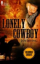 Lonely Cowboy ebook by Jan Irving