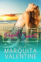 Picture Perfect Summer ebook by Marquita Valentine