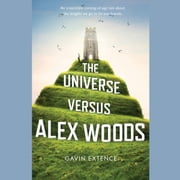 The Universe Versus Alex Woods audiobook by Gavin Extence