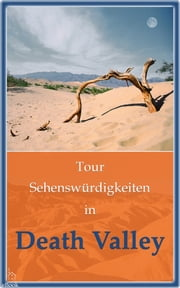 Tour Sehenswürdigkeiten in Death Valley ebook by Richard Hauser