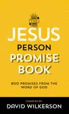 The Jesus Person Pocket Promise Book ebook by David Wilkerson