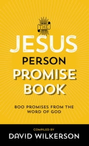The Jesus Person Pocket Promise Book - Over 800 Promises from the Word of God ebook by David Wilkerson