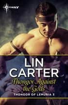 Thongor Against the Gods ebook by Lin Carter