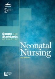 Neonatal Nursing - Scope and Standards of Practice ebook by American Nurses Association
