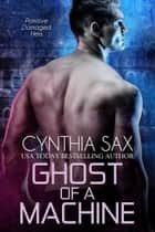 Ghost Of A Machine ebook by Cynthia Sax