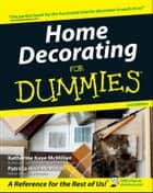 Home Decorating For Dummies ebook by Katharine Kaye McMillan, Patricia Hart McMillan