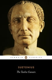 The Twelve Caesars ebook by Suetonius,Robert Graves