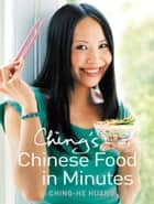 Ching's Chinese Food in Minutes ebook by Ching-He Huang