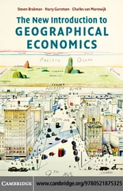 The New Introduction to Geographical Economics ebook by Brakman,Steven
