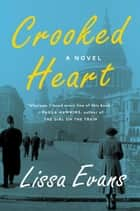 Crooked Heart ebook by Lissa Evans