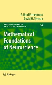 Mathematical Foundations of Neuroscience ebook by G. Bard Ermentrout,David H. Terman