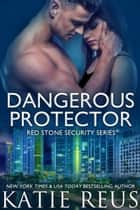 Dangerous Protector ebook by