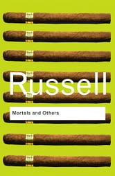 Mortals and Others ebook by Bertrand Russell