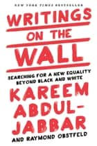Writings on the Wall ebook by Kareem Abdul-Jabbar,Raymond Obstfeld