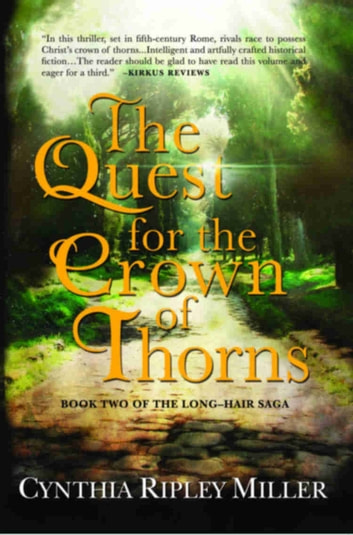 The Quest for the Crown of Thorns ebook by Cynthia Ripley Miller