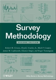 Survey Methodology ebook by Robert M. Groves,Floyd J. Fowler Jr.,Mick P. Couper,James M. Lepkowski,Eleanor Singer,Roger Tourangeau