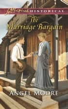 The Marriage Bargain ebook by Angel Moore