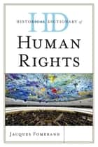 Historical Dictionary of Human Rights ebook by Jacques Fomerand