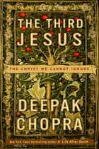 The Third Jesus ebook by Deepak Chopra