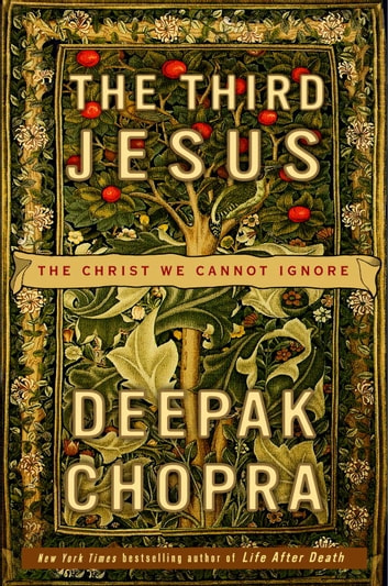 The Third Jesus - The Christ We Cannot Ignore ebook by Deepak Chopra, M.D.
