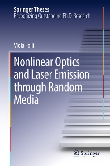 Nonlinear Optics and Laser Emission through Random Media ebooks by Viola Folli