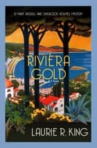Riviera Gold - The intriguing mystery for Sherlock Holmes fans ebook by Laurie R. King
