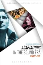 Adaptations in the Sound Era - 1927-37 ebook by Deborah Cartmell