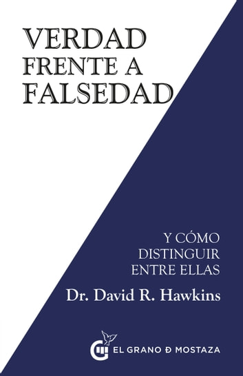 Verdad frente a falsedad - Y cómo distinguir entre ellas ebook by David R. Hawkins