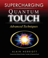 Supercharging Quantum-Touch - Advanced Techniques ebook by Alain Herriott