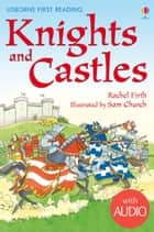 Knights and Castles: Usborne First Reading: Level Four ebook by Rachel Firth, Sam Church