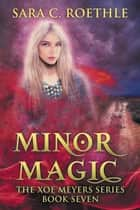 Minor Magic ebook by Sara C Roethle