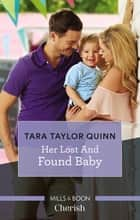 Her Lost And Found Baby ebook by Tara Taylor Quinn