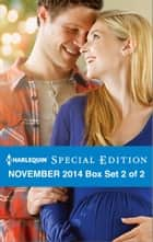 Harlequin Special Edition November 2014 - Box Set 2 of 2 ebook by Brenda Harlen,Nancy Robards Thompson,Jules Bennett