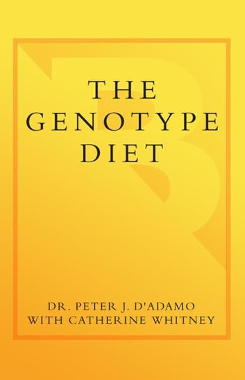 The genotype diet ebook by catherine whitney 9780767928441 the genotype diet change your genetic destiny to live the longest fullest and healthiest fandeluxe Choice Image