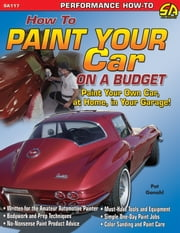 How to Paint Your Car on a Budget ebook by Pat Ganahl