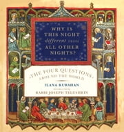 Why Is This Night Different from All Other Nights? - The Four Questions Around the World ebook by Ilana Kurshan