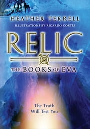 Relic (The Books of Eva I) ebook by Heather Terrell,Ricardo Cortes
