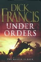 Under Orders ebook by Dick Francis