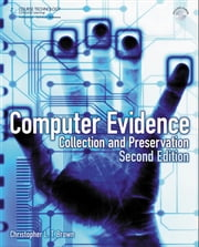 Computer Evidence: Collection and Preservation ebook by Christopher L.T. Brown