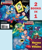 Heroes vs. Villains/Space Chase! (DC Super Friends) ebook by Billy Wrecks,Erik Doescher,Mike DeCarlo,David D. Tanguay