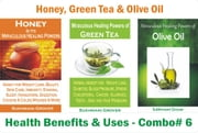 Honey, Green Tea & Olive Oil - Health Benefits & Uses - Combo# 6 - 3 Book Combos - Health Benefits and Uses of Natural Extracts, Oils, Fruits and Plants, #6 ebook by Sukhmani Grover