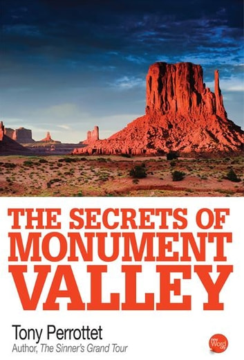 The Secrets of Monument Valley ebook by Tony Perrottet