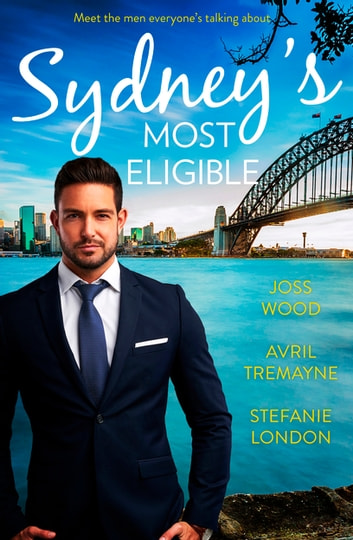 Sydney's Most Eligible ebook by Joss Wood,Avril Tremayne,Stefanie London