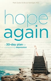 Hope Again - A 30-Day Plan for Conquering Depression ebook by Mark Sutton,Bruce Hennigan