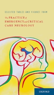 The Practice of Emergency and Critical Care Neurology ebook by Eelco F. M. Wijdicks, MD, PhD, FACP